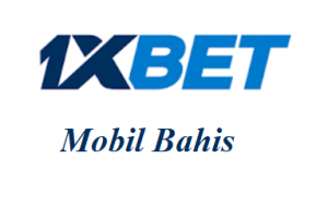 1xbet Mobil Bahis