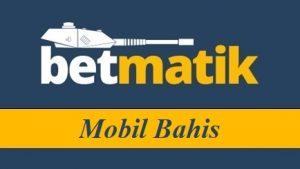 Betmatik Mobil Bahis