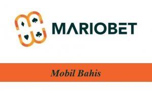 Mariobet Mobil Bahis