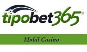 Tipobet Mobil Casino