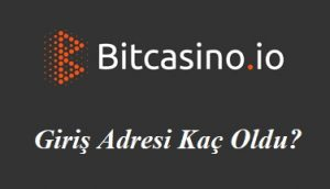 BitCasino Giriş Adresi Kaç Oldu?