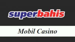 Süperbahis Mobil Casino