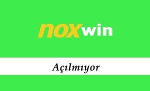 Noxwin Açılmıyor