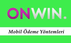 Onwin Mobil Ödeme Yöntemleri